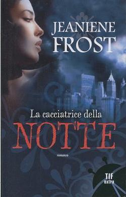 La Cacciatrice della Notte - Frost Jeaniene - Fantasy 3089-la-cacciatrice-della-notte
