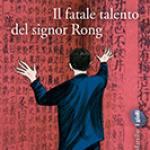 Il fatale talento del signor Rong