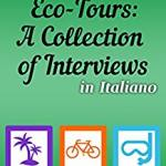 Eco-tours: A Collection of Interviews in Italiano