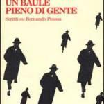 Tabucchi, Antonio - Un baule pieno di gente. Scritti su Fernando Pessoa
