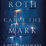 Carve the mark, I predestinati