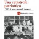 Una catastrofe patriottica. 1908: il terremoto di Messina