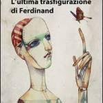 L'ultima trasfigurazione di Ferdinand