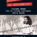 Zuccalà, Emanuela - Sopravvissuta a Auschwitz.Liliana Segre fra le ultime testimoni
