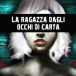 Tuti, Ilaria - La ragazza dagli occhi di carta