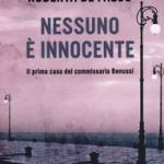 Nessuno � innocente. Il primo caso del commissario Benussi