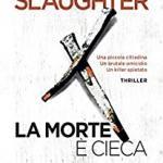 Slaughter, Karin - La morte è cieca: La prima indagine di Sarah Linton