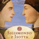 Sigismondo e Isotta. Una storia d'amore