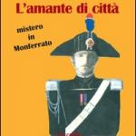 L'amante di città. Mistero in Monferrato