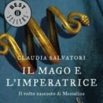 Salvatori, Claudia - Il mago e l'imperatrice. Il volto nascosto di Messalina