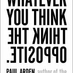 copertina  Whatever You Think, Think the Opposite
