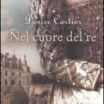 Cartier, Denise - Nel cuore del re