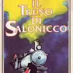 Il treno di Salonicco.