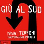 Giù al Sud Perchè i terroni salveranno l'Italia