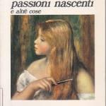 Il mormorio delle passioni nascenti e altre cose