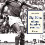 Gigi Riva ultimo hombre vertical