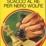 Scacco al re per Nero Wolfe