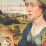 La prescelta, Maria Maddalena