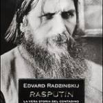 Rasputin. La vera storia del contadino che segnò la fine di un i