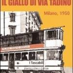 Il giallo di Via Tadino. Milano 1950