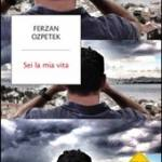 Ozpetek, Ferzan - Sei la mia vita