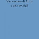 Vita e morte di Adria.