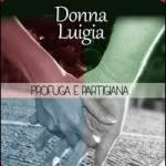 Donna Luigia profuga e partigiana