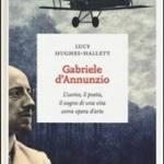 Gabriele d'Annunzio, l'uomo, il poeta, il sogno...