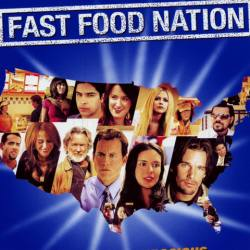 - Fast Food Nation